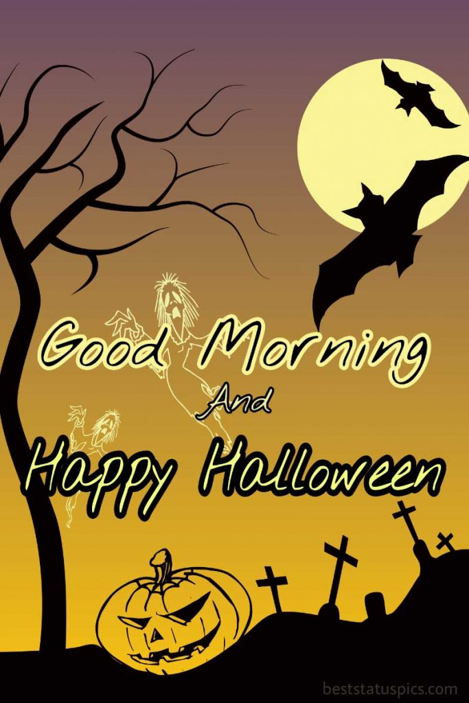 scary good morning happy halloween 2021 with quotes