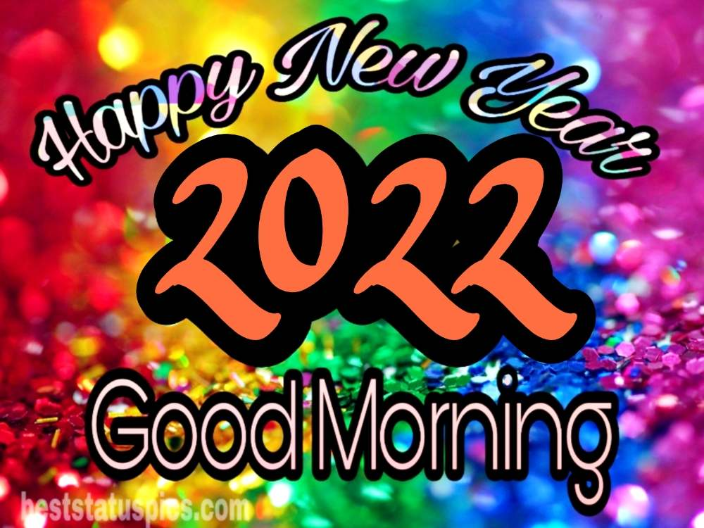 Good Morning Happy New Year 2022 wishes images
