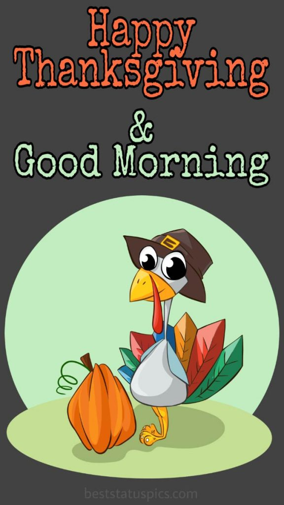 Happy thanksgiving Good morning 2021 wishes images with turkey