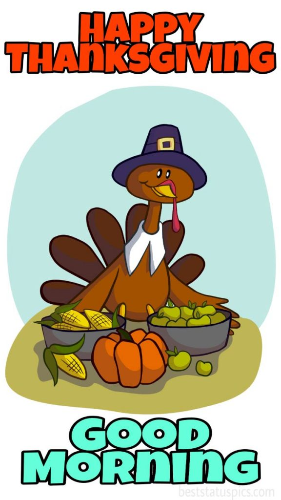 Good morning Happy thanksgiving 2021 images with turkey