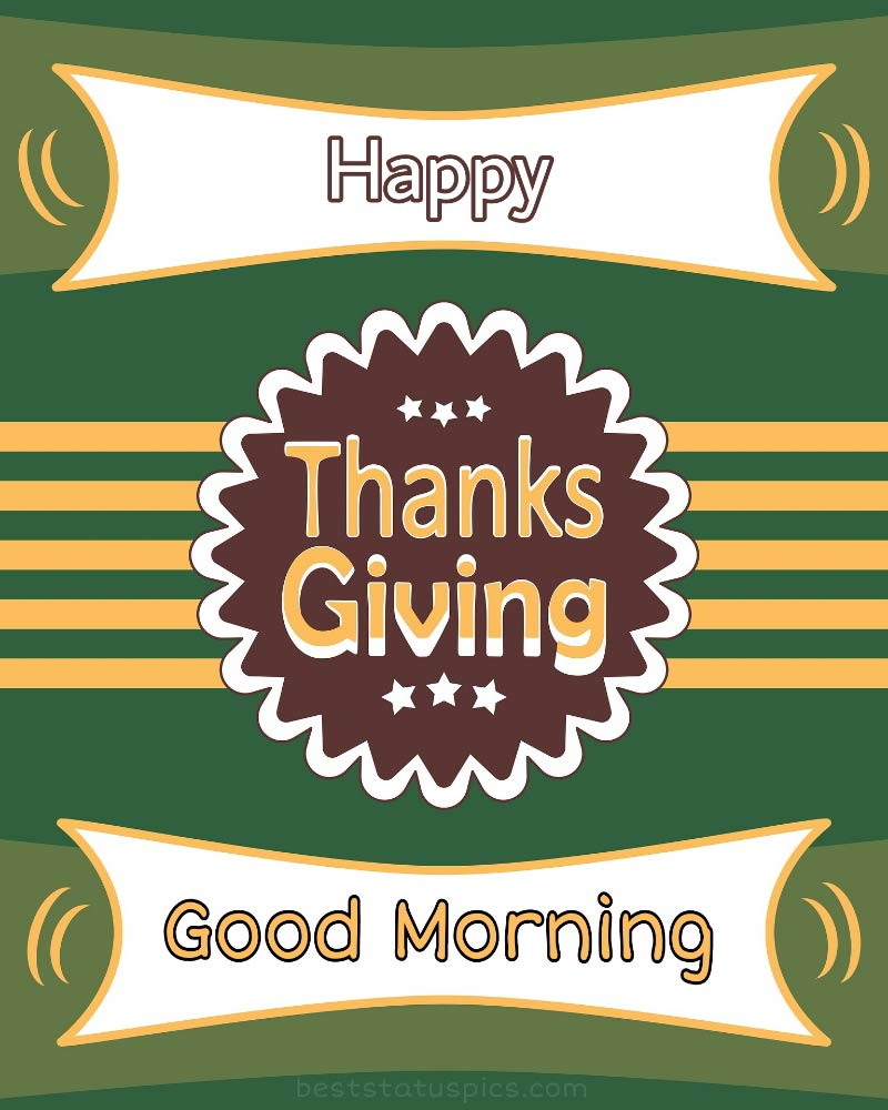 Good morning Happy thanksgiving 2021 greeting card
