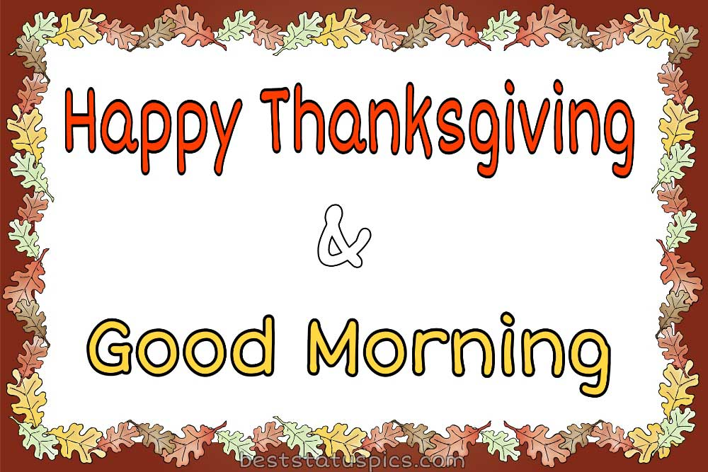 Good morning Happy thanksgiving 2021 wishes ecard