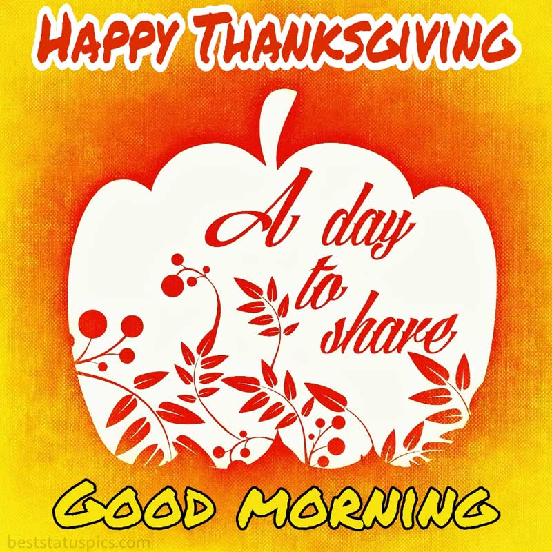Happy thanksgiving Good morning 2021 wishes image with pumpkin