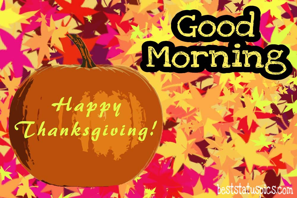 Happy thanksgiving Good morning 2021 picture with pumpkin