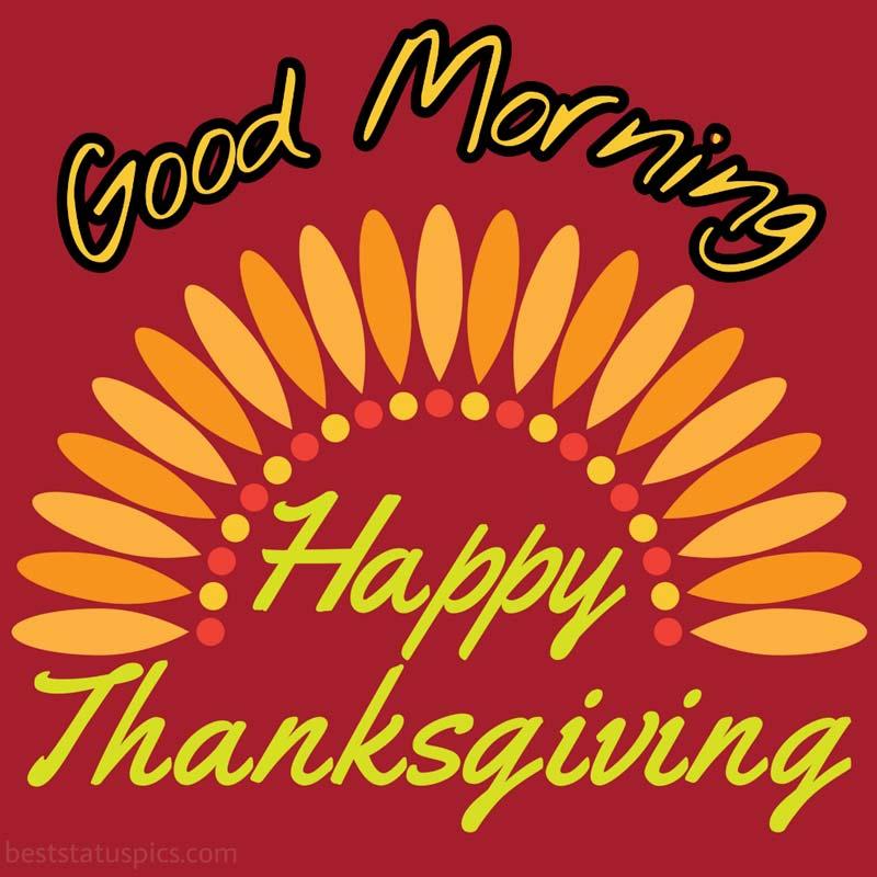Happy thanksgiving Good morning 2021 greeting card