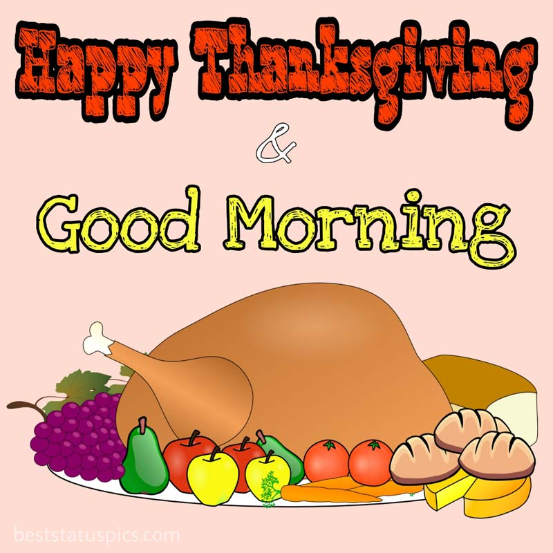 Happy thanksgiving Good morning 2021 greetings with dinner and turkey