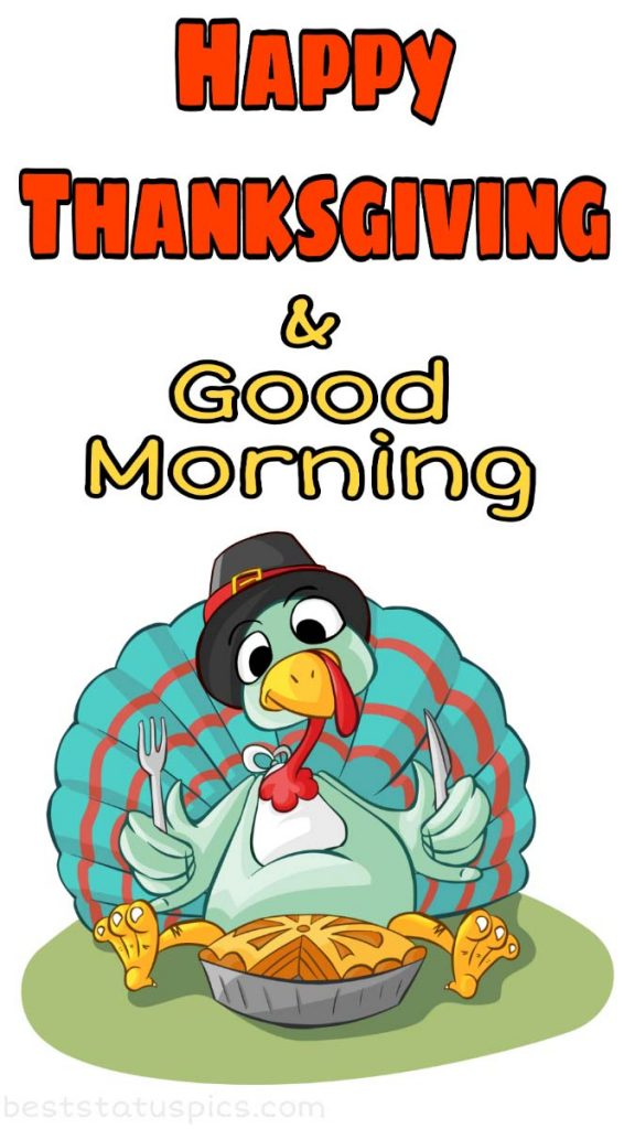 Good Morning Happy Thanksgiving 2021 Pics with turkey for Instagram