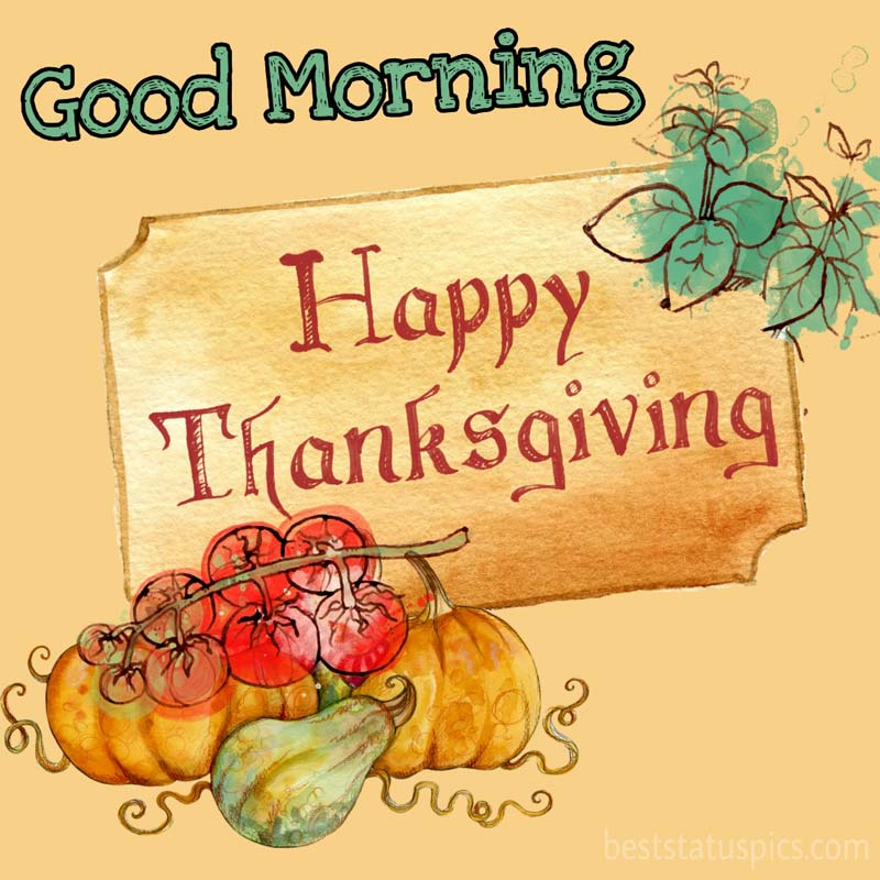 Good morning Happy thanksgiving 2021 Card with fruits
