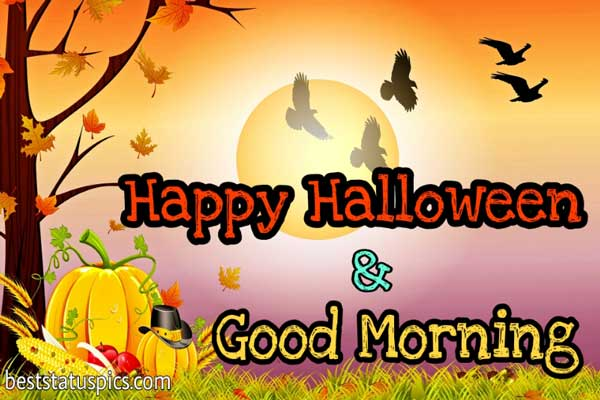Good Morning Happy Halloween 2021 Images, Wishes, Cards