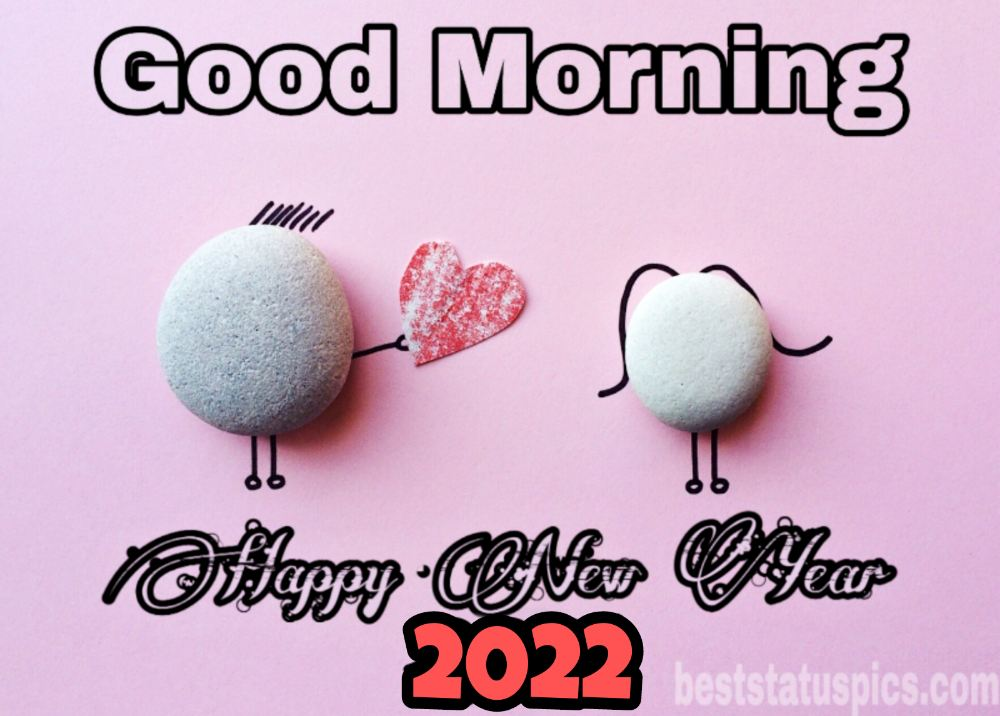 Happy New Year 2022 and Good Morning wishes images with love for girlfriend