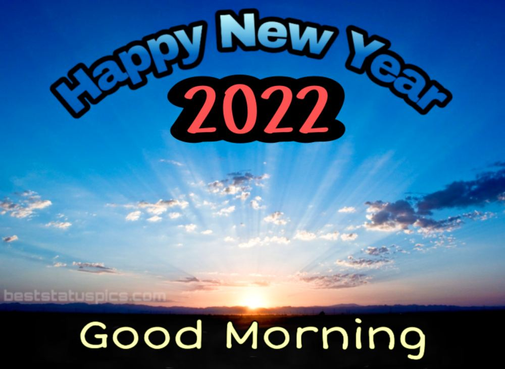 Happy New Year 2022 and Good Morning greetings with sunshine and sunrise