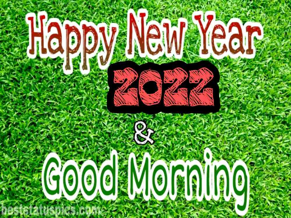 Good Morning Happy New Year 2022 wishes picture for Whatsapp status