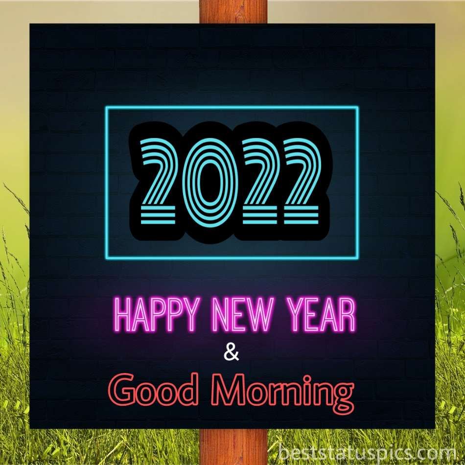 Happy New Year 2022 and Good Morning wishes images for friend