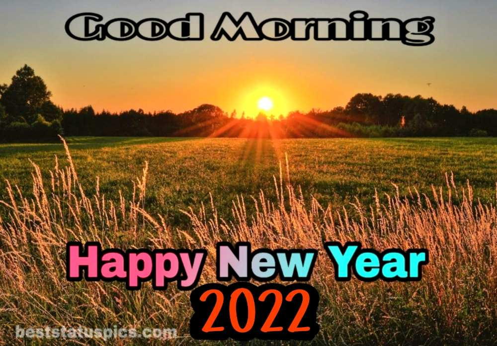 Happy New Year 2022 and Good Morning images with nature and sunrise