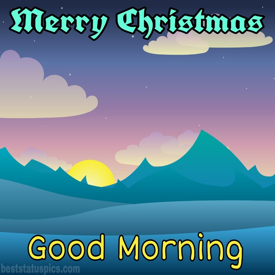 Merry christmas and Good morning 2022 wishes image with sunrise