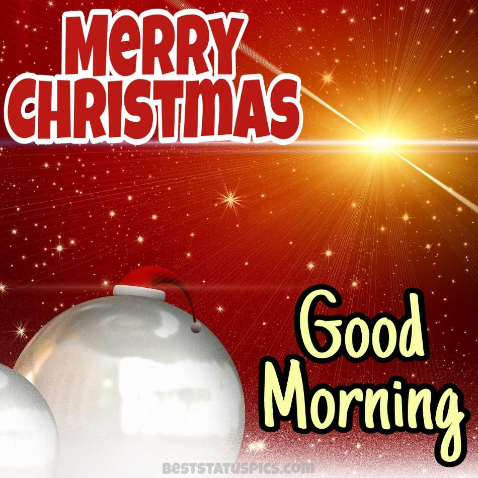 Good morning merry christmas 2022 wishes images for friends and family