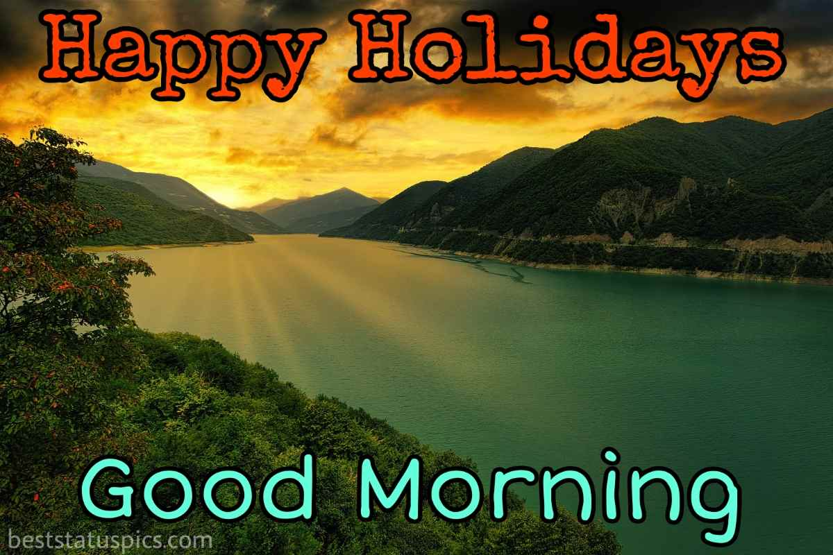 Happy holidays 2022 and good morning HD images with sunrise, mountain and river