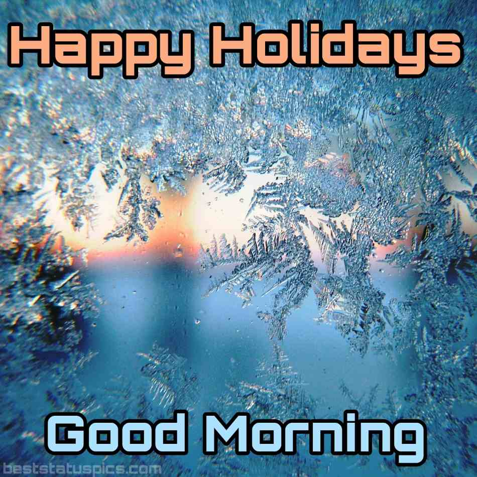 Happy holidays 2022 and good morning wishes images with winter tree
