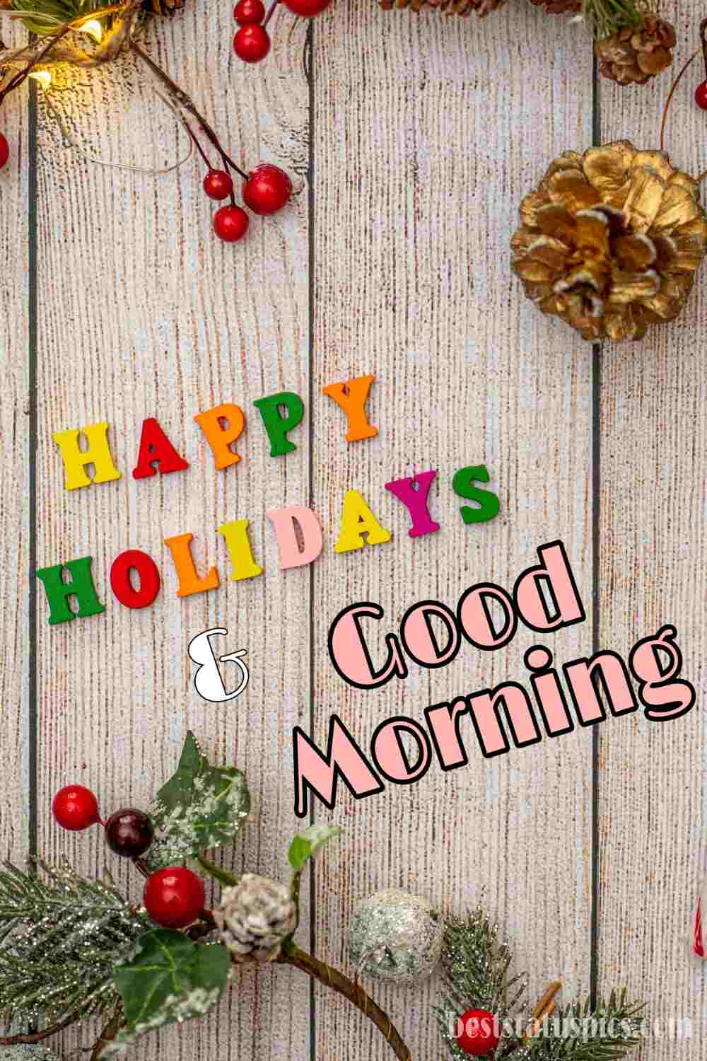 Cute Good morning happy holidays 2022 wishes, greeting cards for friends