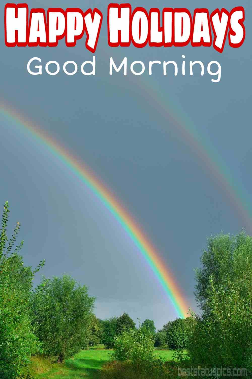 Good morning happy holidays 2022 wishes picture HD with sky, tree and rainbow for Pinterest