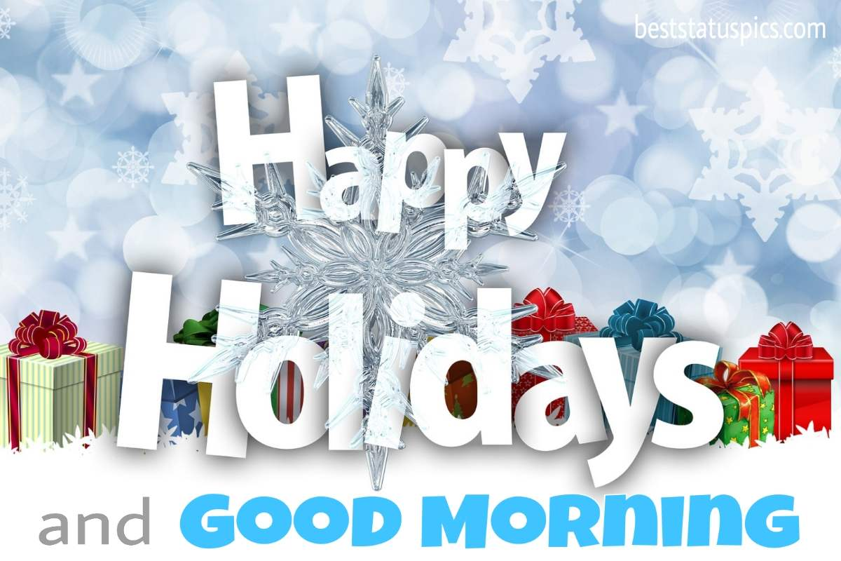 Good morning happy holidays 2022 greeting cards with Christmas gifts for friends and family