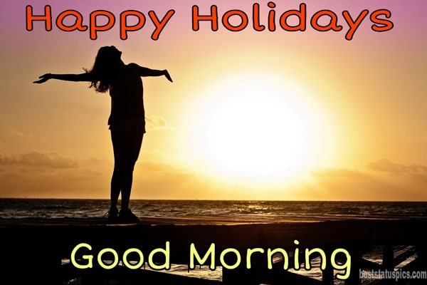 Good morning Happy Holidays 2022: Wishes Images, Greetings, Cards