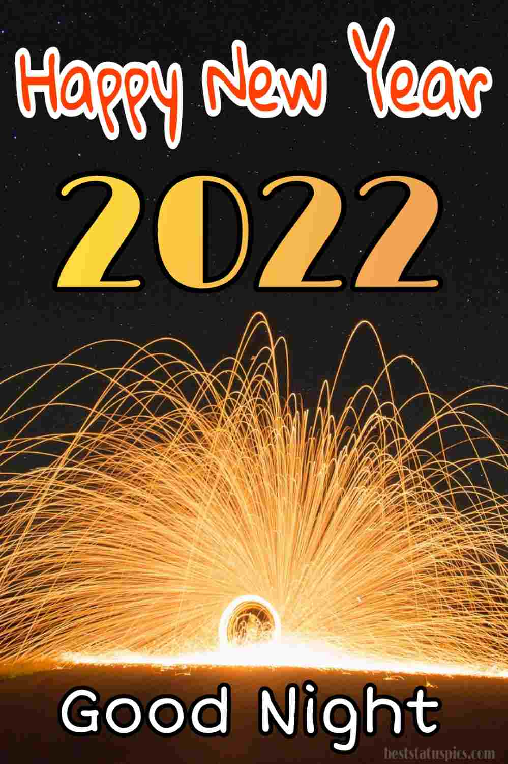 Beautiful Good night Happy new year 2022 images HD with fireworks for Whatsapp DP