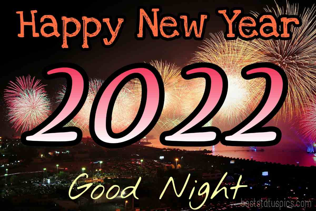 Beautiful Good night Happy new year 2022 greetings and photo for friends