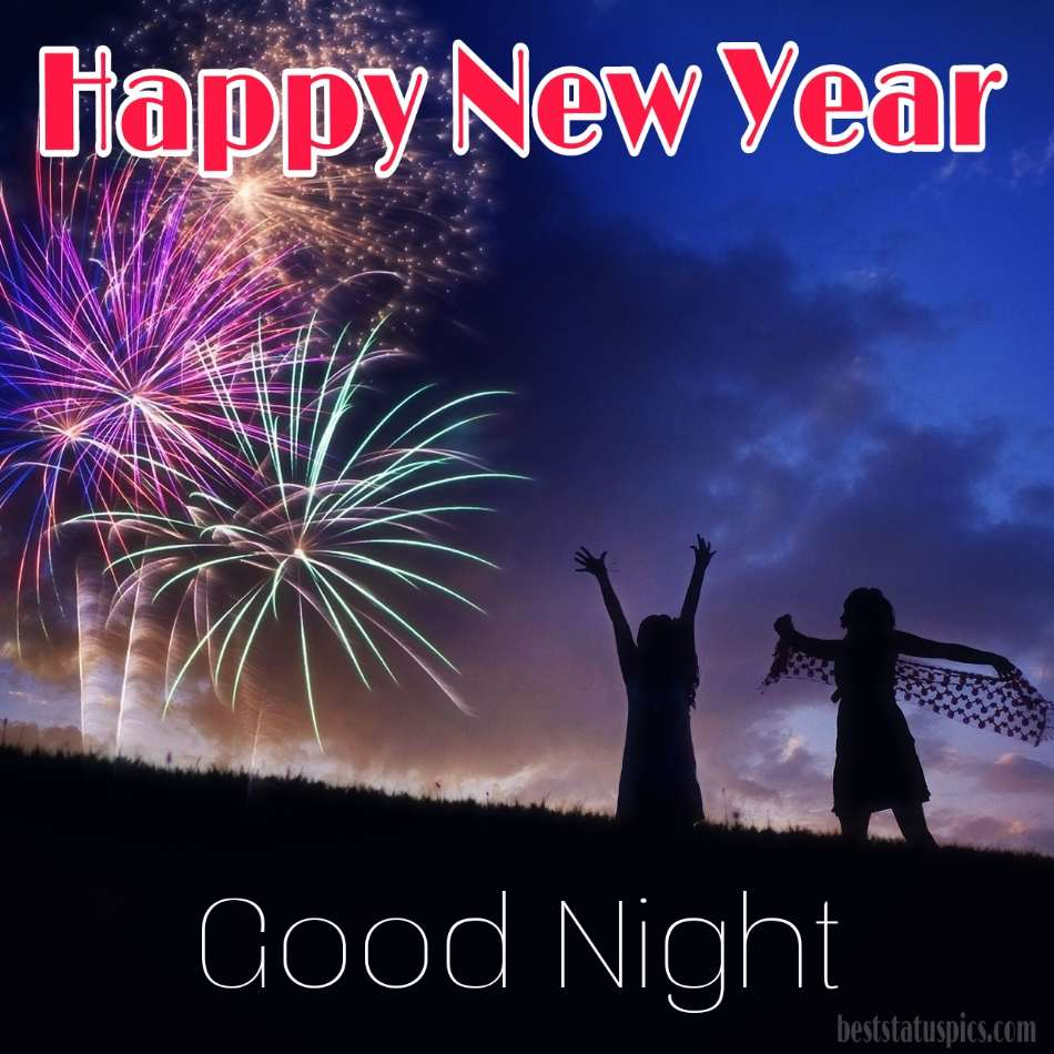 Good night Happy new year 2022 greetings with fireworks for friends and sisters