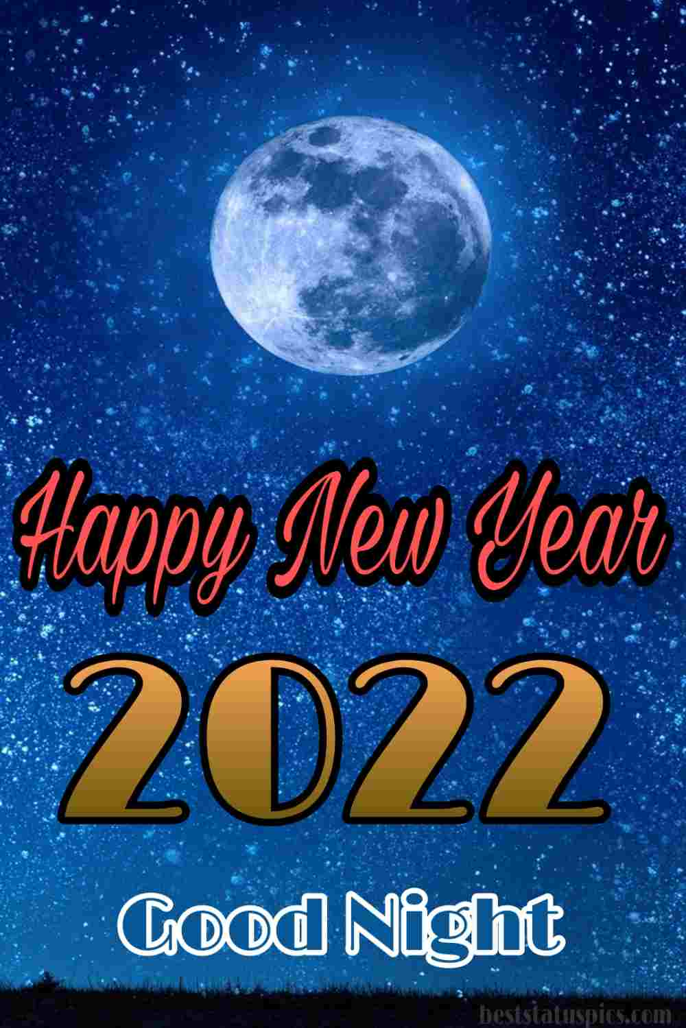 Happy new year 2022 and Good night HD images with moon, stars and night sky for best friend and lover