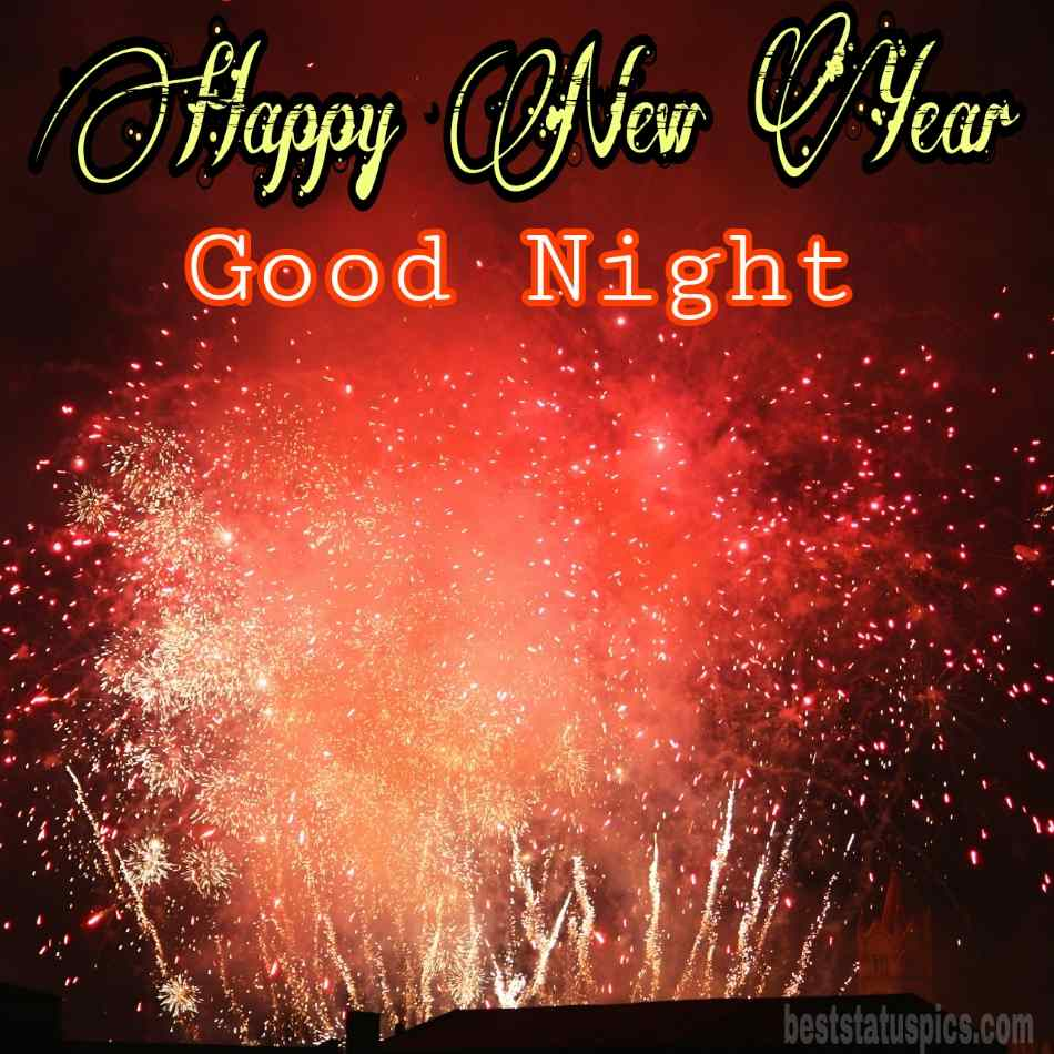 Happy new year 2022 Good night HD images with fireworks for friends
