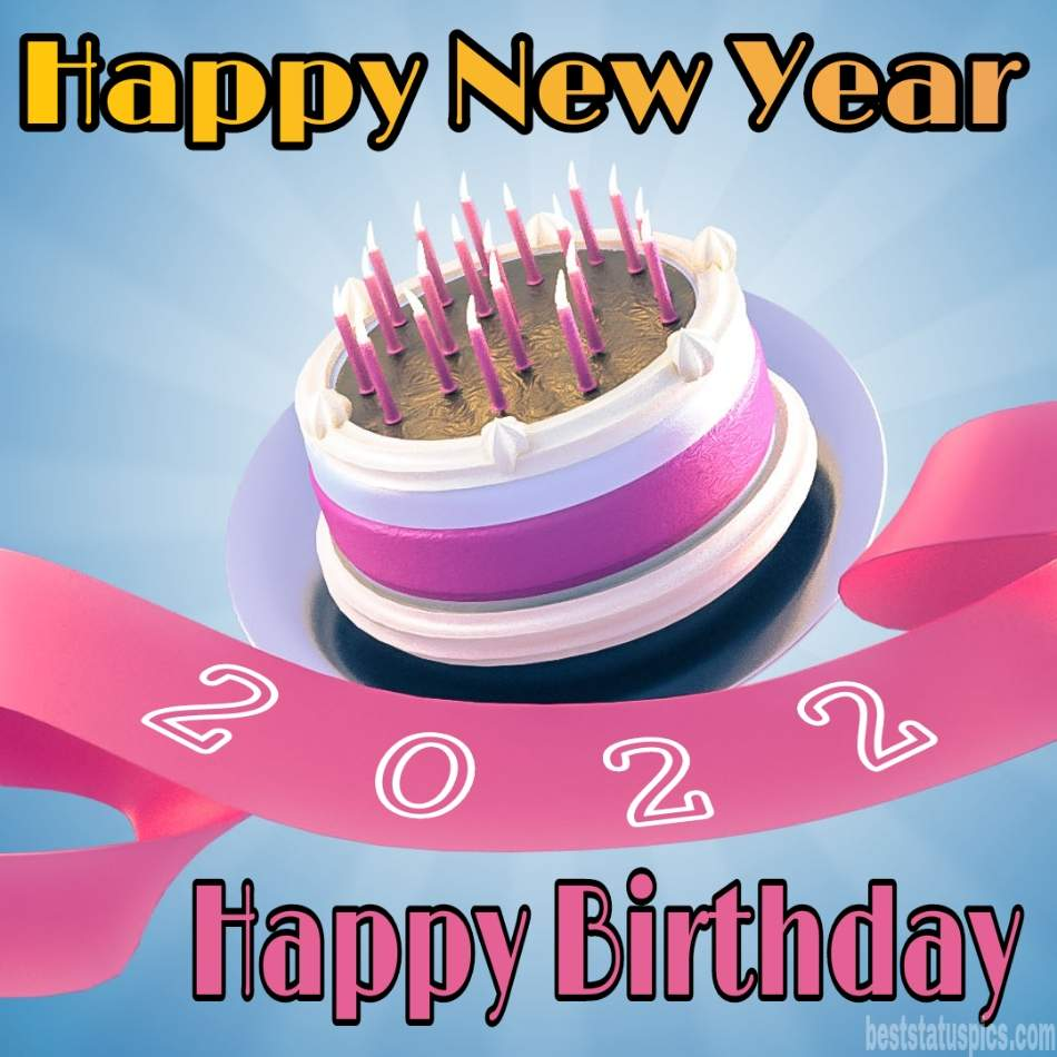 Happy Birthday and Happy new year 2022 greeting cards with cake and candles for friends, sister and brother