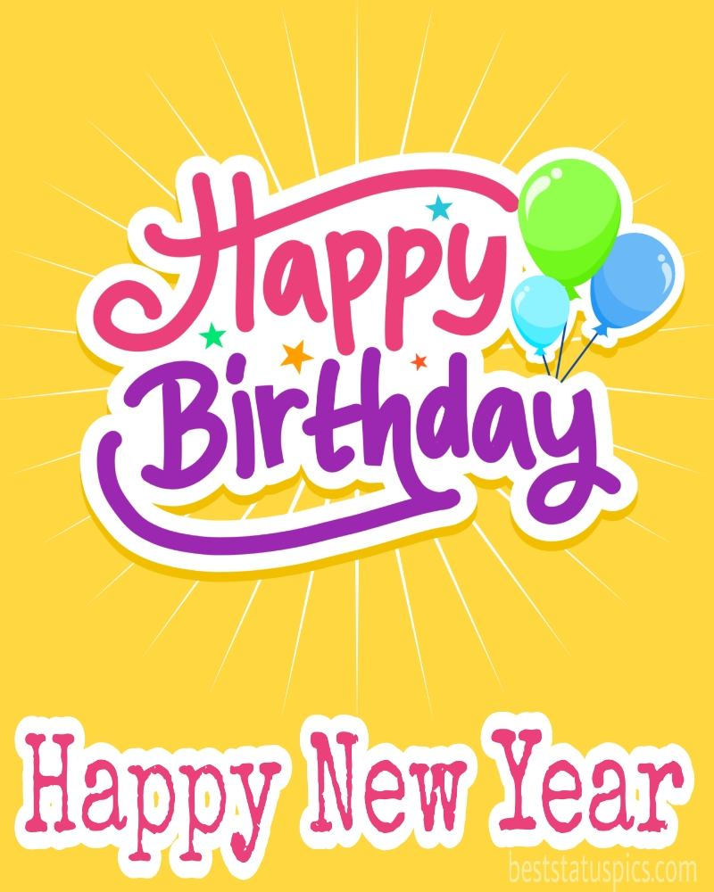 Happy new year 2022 and Happy Birthday greeting cards with balloons for best friend