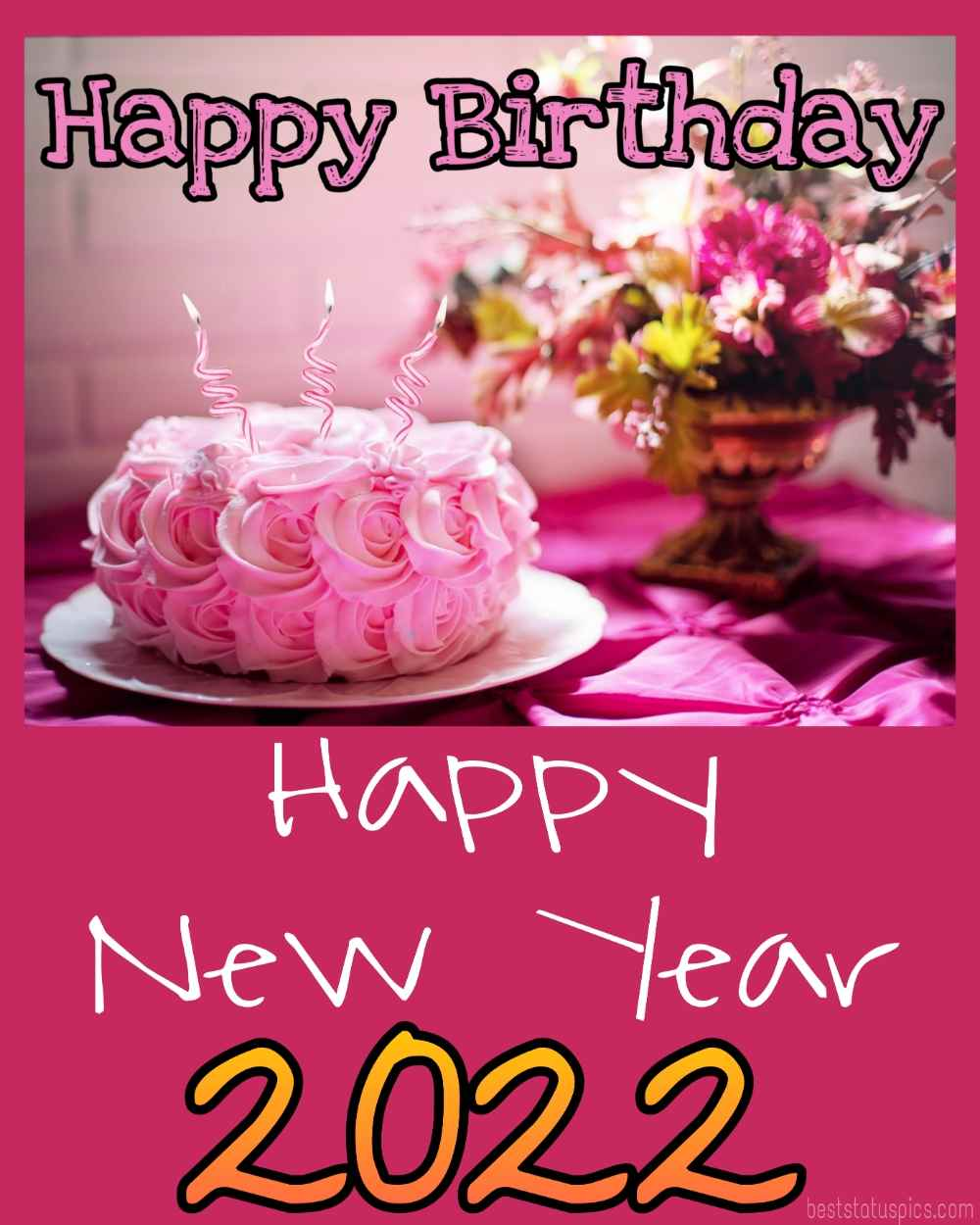 Beautiful Happy new year 2022 and Happy Birthday wishes card with flowers and cake for love