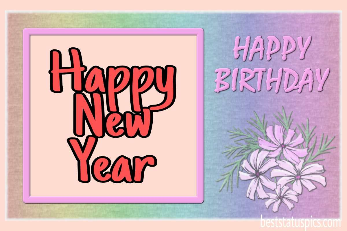 Cute Happy new year 2022 and Happy Birthday cards with flowers