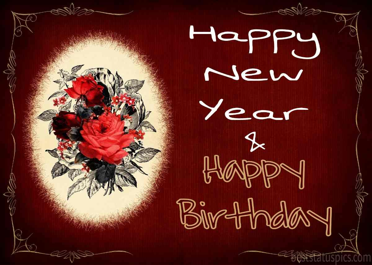 Cute Happy new year 2022 and Happy Birthday wishes cards with roses