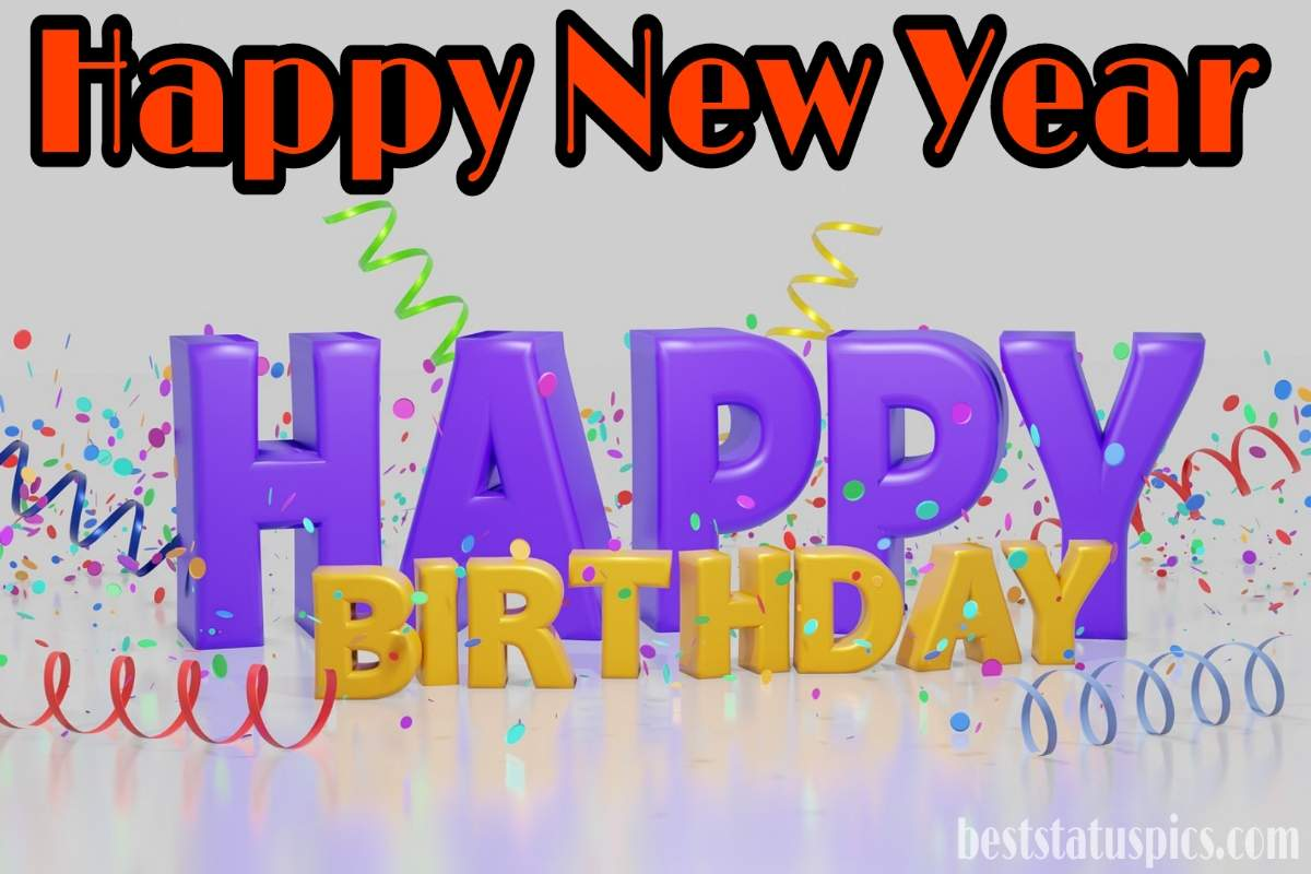 Happy new year 2022 and Birthday wishes together