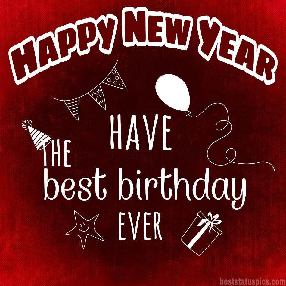 Happy new year 2022 and Happy Birthday wishes greeting cards for friends and family