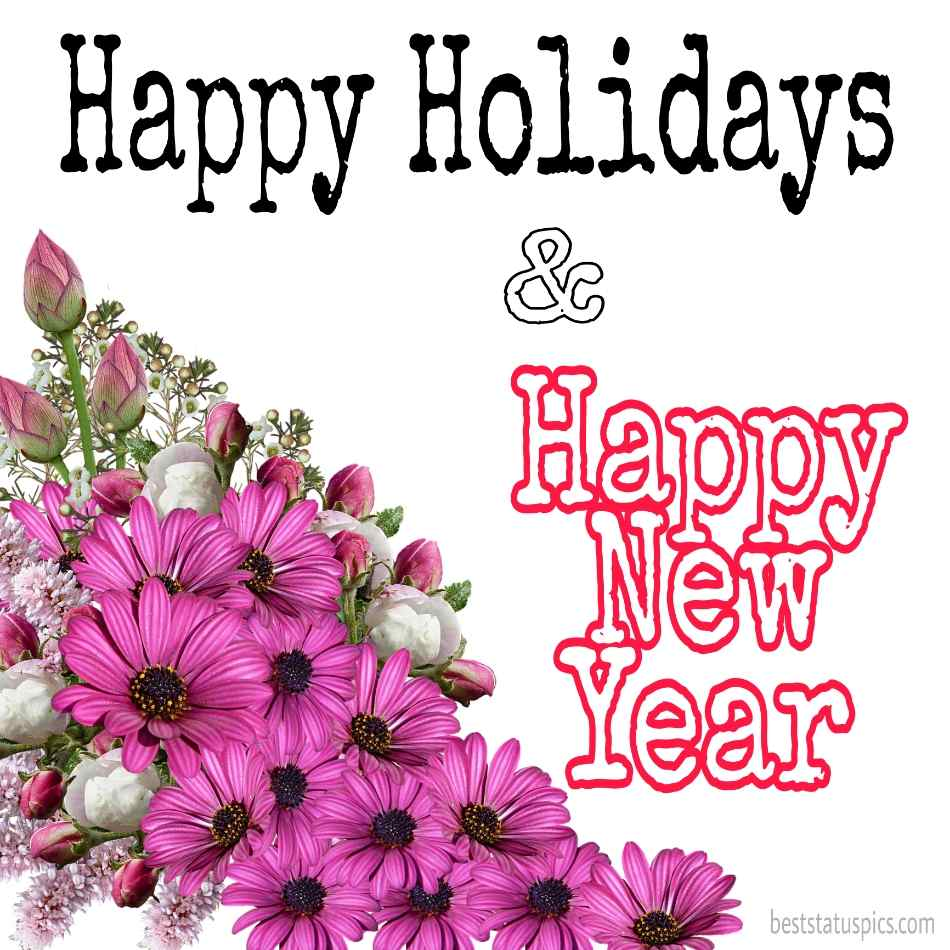 Happy New Year 2022 and Happy Holidays greetings and cards with roses and flowers