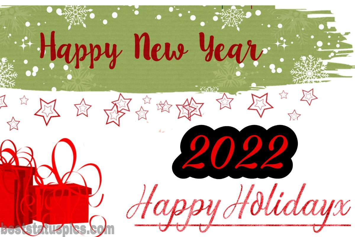 Happy New Year 2022 and Happy Holidays greeting cards for friends, family, teachers and students