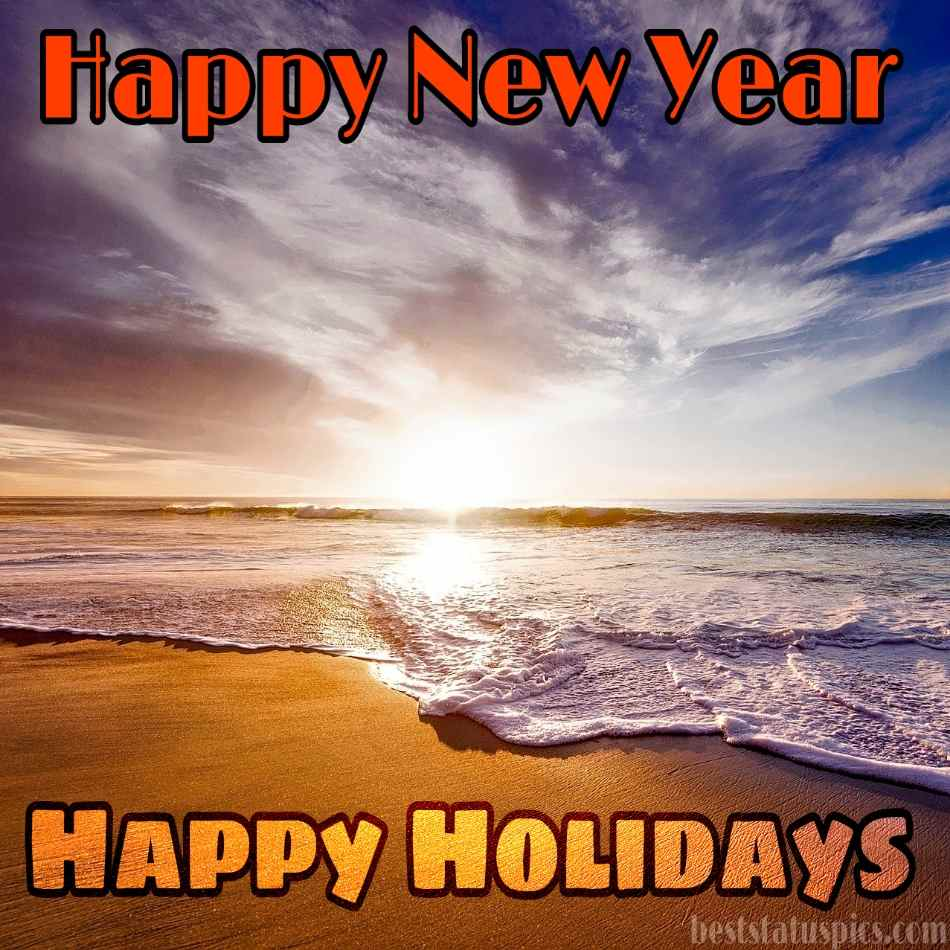 Happy Holidays and Happy New Year 2022 wishes images HD with sunrise, sea beach and sky