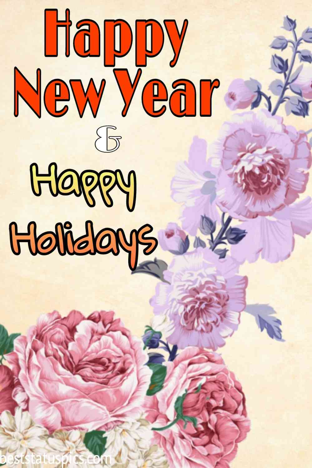 Happy Holidays Happy New Year 2022 images with flowers and roses for Pinterest