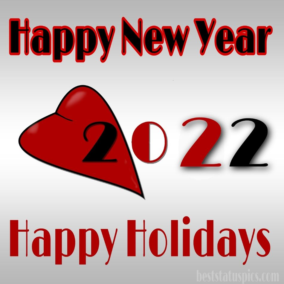 Beautiful Happy Holidays and Happy New Year 2022 images and greetings with love for lover and girlfriends