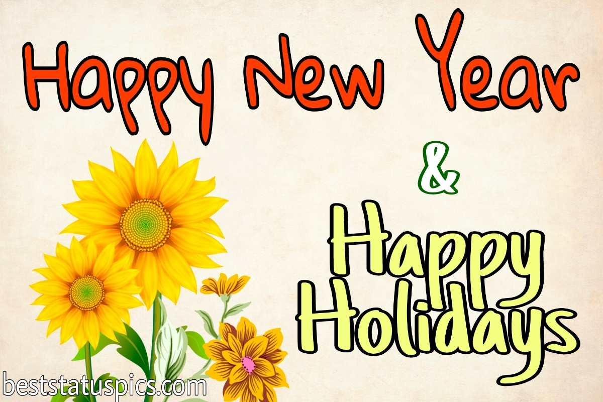 Happy New Year 2022 and Happys Holiday pictures with sunflowers