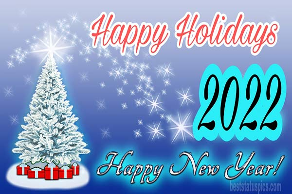 Happy Holiday Happy New Year Images 2022: Wishes, Images, Greetings
