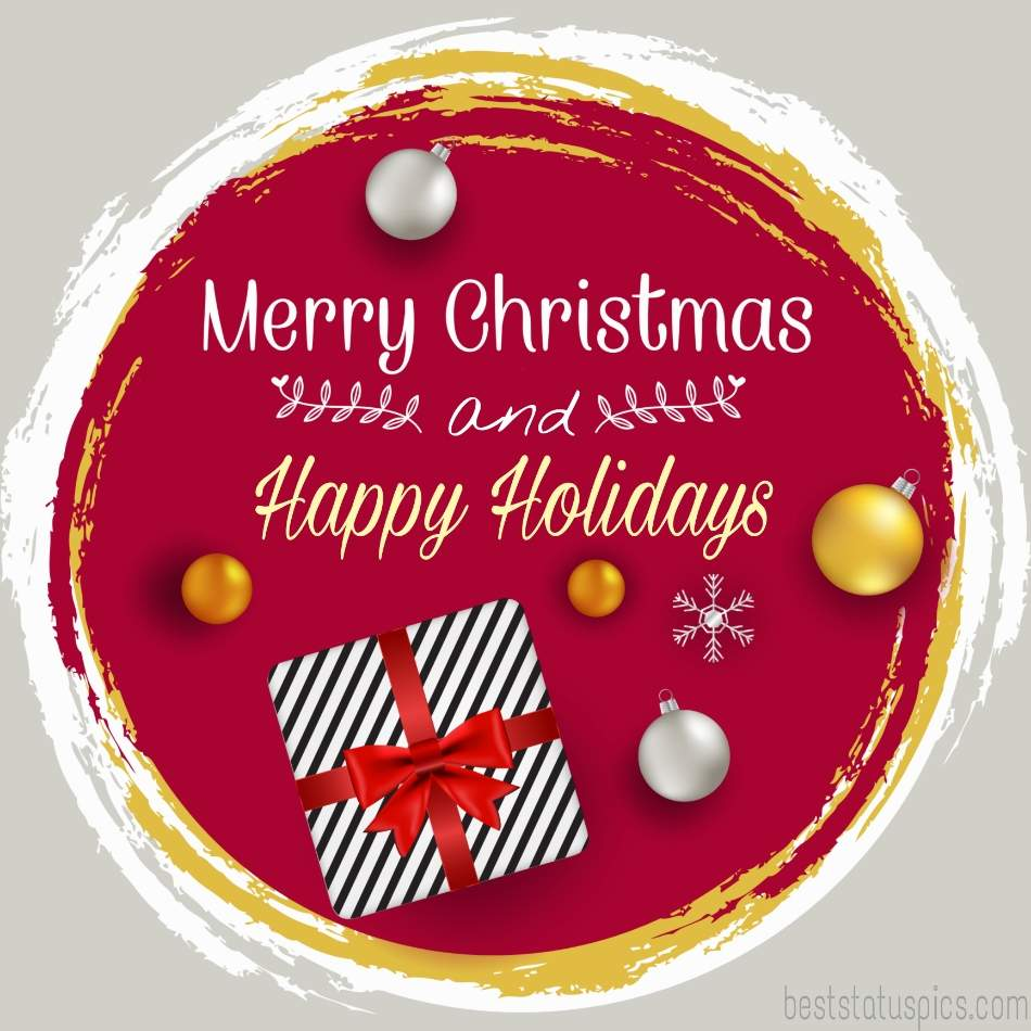 Happy Holidays Merry Christmas 2022 wishes images HD with gift
