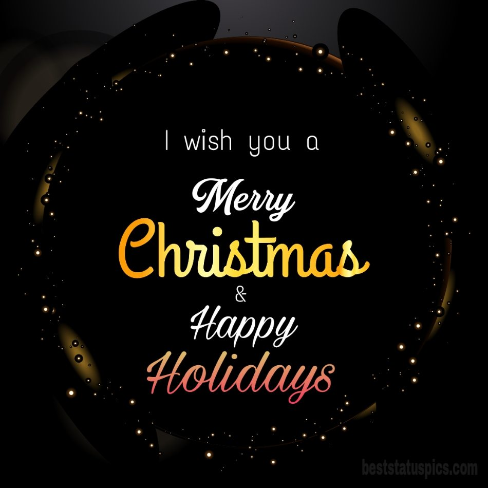 Happy Holidays Merry Christmas 2022 wishes images for Whatsapp profile