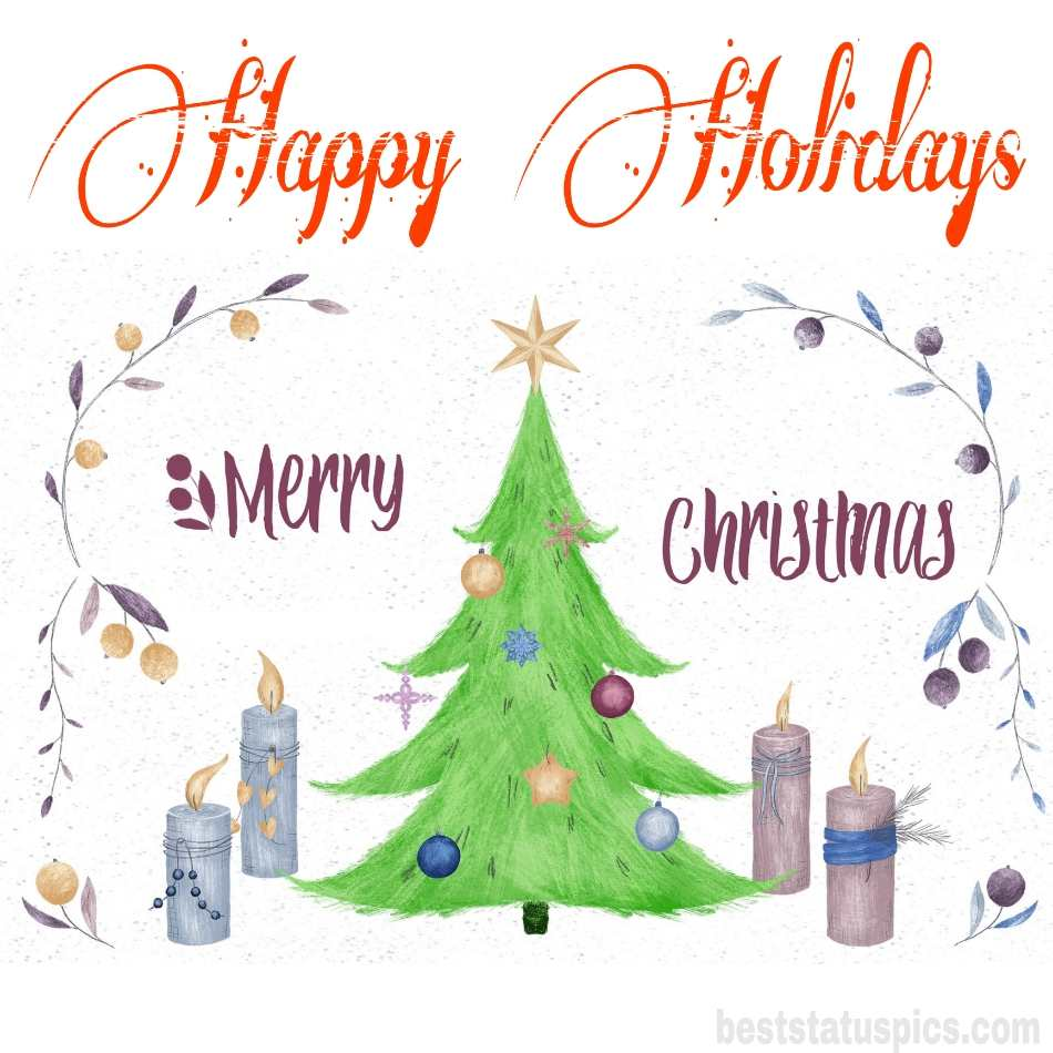 Happy Holidays Merry Christmas 2022 wishes images with xmas tree and candle