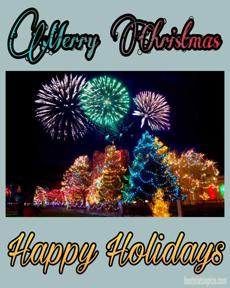 Happy Holidays Merry Christmas 2022 greetings and picture HD with xmas tree and firework