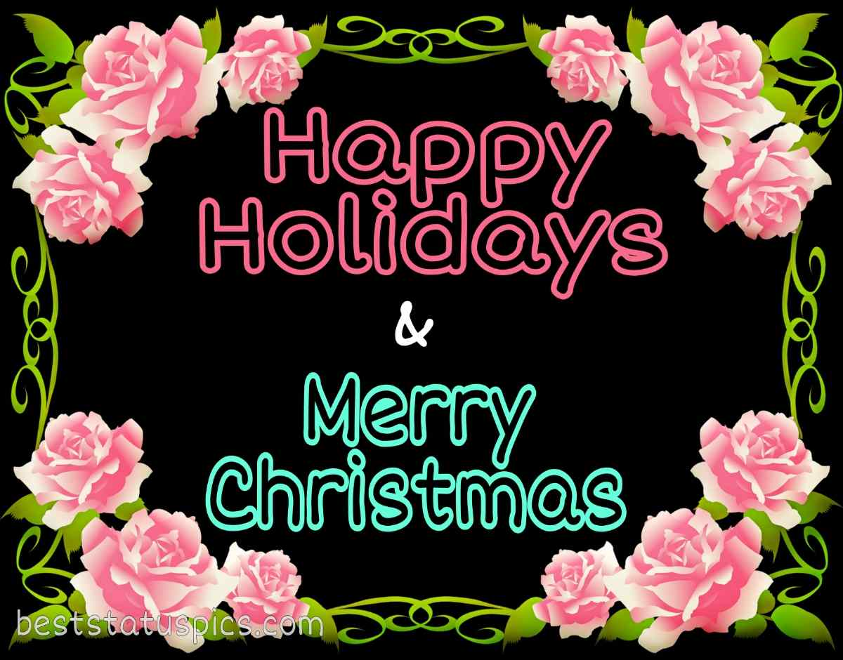 Beautiful Merry Christmas and Happy Holidays 2022 greetings for friends and love